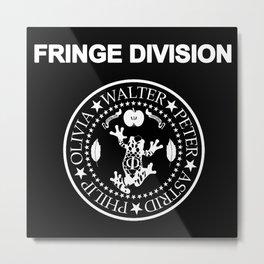 Fringe Division I wanna be sedated Metal Print