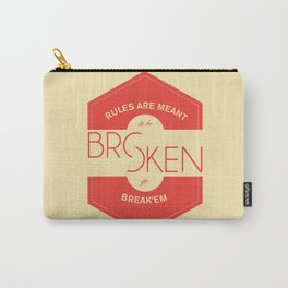 Rules are meant to be broken Carry-All Pouch