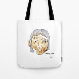 Wanna hear a joke? Decaf. Tote Bag