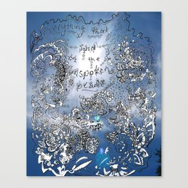 Everything that is Said on the Unspoken Plane Canvas Print