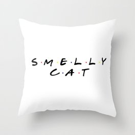 Friends -  Smelly Cat Throw Pillow