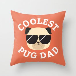 Coolest Pug Dad Throw Pillow