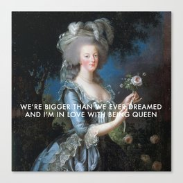 In Love with Being Queen of France Canvas Print