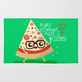 People dissapoint, Pizza is eternal Rug