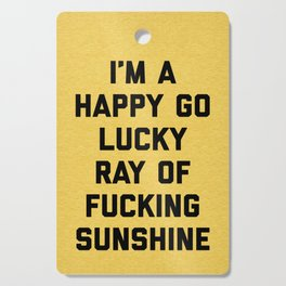 Ray Of Fucking Sunshine Funny Quote Cutting Board