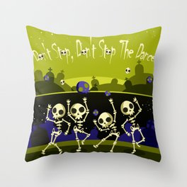 """Don't Stop, Don't Stop The Dance (Halloween Party)"" Throw Pillow"