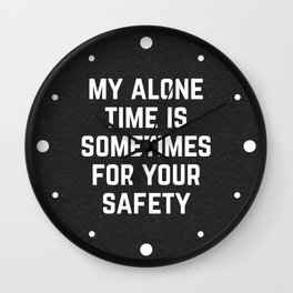 Alone Time Funny Quote Wall Clock