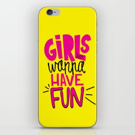 Girls Just Wanna Have Fun iPhone Skin