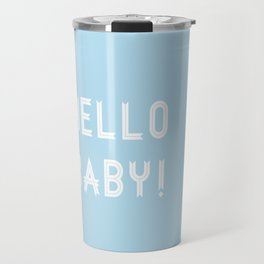 Hello Baby! {blue} Travel Mug
