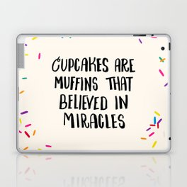Cupcakes are Muffins that Believed in Miracles // Bright Laptop & iPad Skin