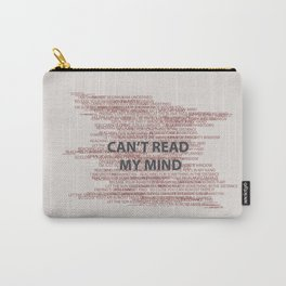 Can't read my mind Carry-All Pouch