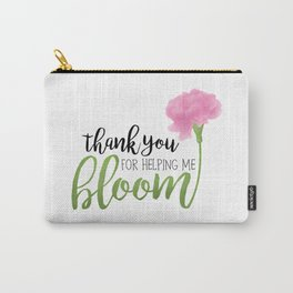 Thank You For Helping Me Bloom Carry-All Pouch