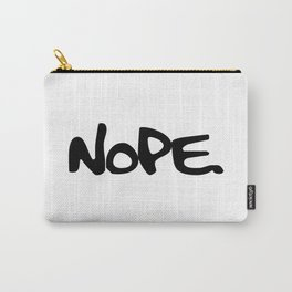 Nope Text (Not going to happen, Not today.) Carry-All Pouch