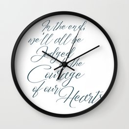 Courage of the Heart B&W Wall Clock