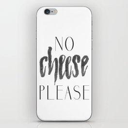 No Cheese Please iPhone Skin