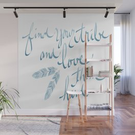 Find Your Tribe and Love Them Hard Hand-Drawn Lettering Wall Mural