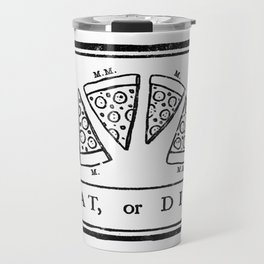 Eat, or Die Travel Mug