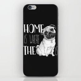 Home Is Where The Dog Is (Pug) Black iPhone Skin