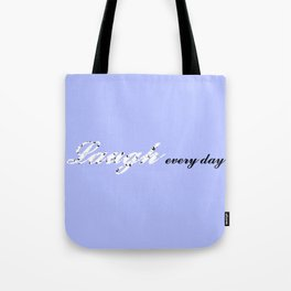 Laugh Every Day (Light Blue) Tote Bag
