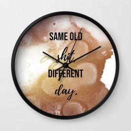 Same old shit, differant day - Movie quote collection Wall Clock