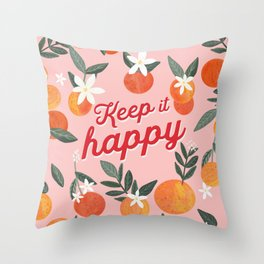 Keep it Happy with oranges Throw Pillow