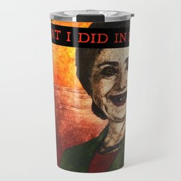 Hell No Hillary Travel Mug