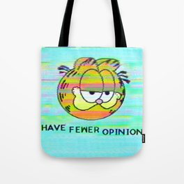Have Fewer Opinions Tote Bag