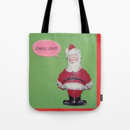 Santa Says Chill Out! Tote Bag