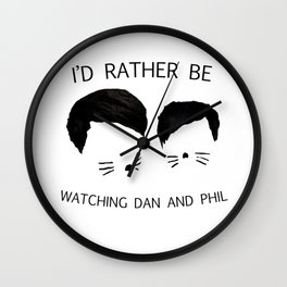 I'd rather be watching Dan and Phil Wall Clock