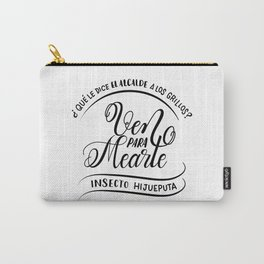 Ven para mearte insecto Carry-All Pouch