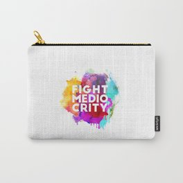 Fight Mediocrity Carry-All Pouch