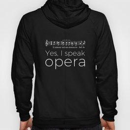 Yes, I speak opera (mezzo-soprano) Hoody