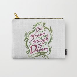 Be brave enough to dream- watercolor Carry-All Pouch
