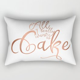 All I want is cake Rectangular Pillow