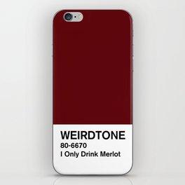 I Only Drink Merlot iPhone Skin