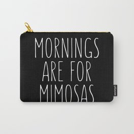 Mornings Are for Mimosas Black Typography Print Carry-All Pouch