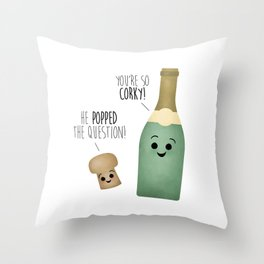 He Popped The Question! You're So Corky! Throw Pillow