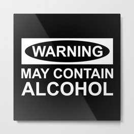 May Contain Alcohol Metal Print