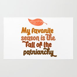 my favorite season is the fall of the patriarchy feminist feminism gift funny pun equality Rug