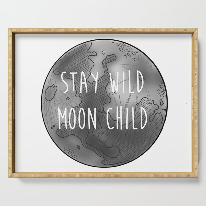 Stay Wild Moon Child Serving Tray