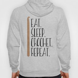 Eat Sleep Crochet Repeat Hoody