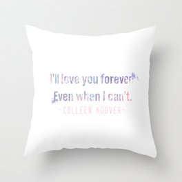I'll love you forever Throw Pillow