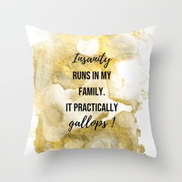 Insanity runs in my family. - Movie quote collection Throw Pillow