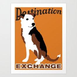 Destination Exchange Art Print