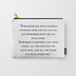 Remember how far you've come - quote Carry-All Pouch