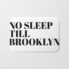 no sleep till Brooklyn Bath Mat