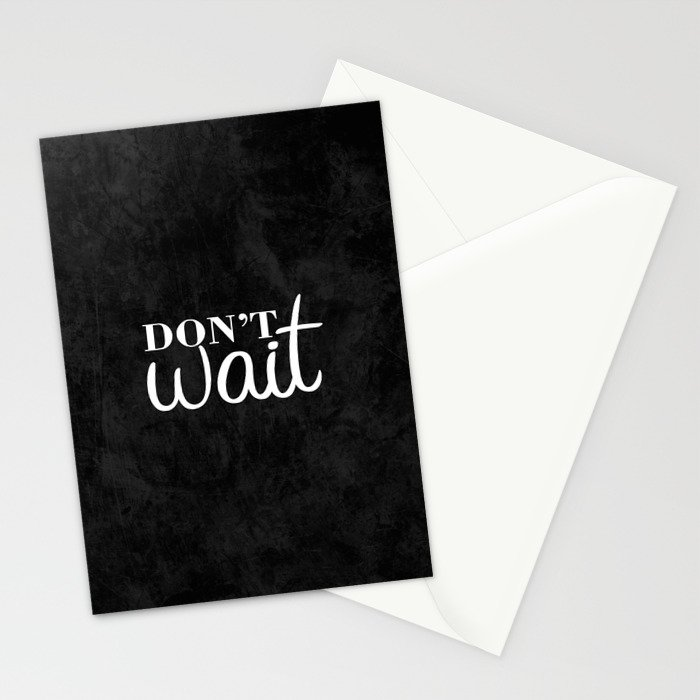 09. Don't Wait Stationery Cards