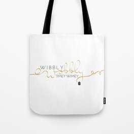 Wibbly Wobbly Timey Wimey Dr. Who Tote Bag