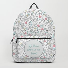 We Bloom Where We Are Loved Backpack