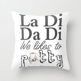 La Di Da Di on White Throw Pillow